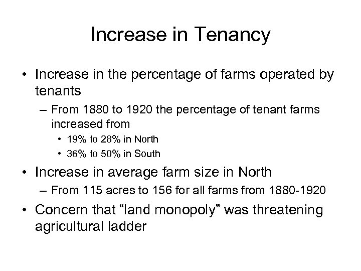 Increase in Tenancy • Increase in the percentage of farms operated by tenants –