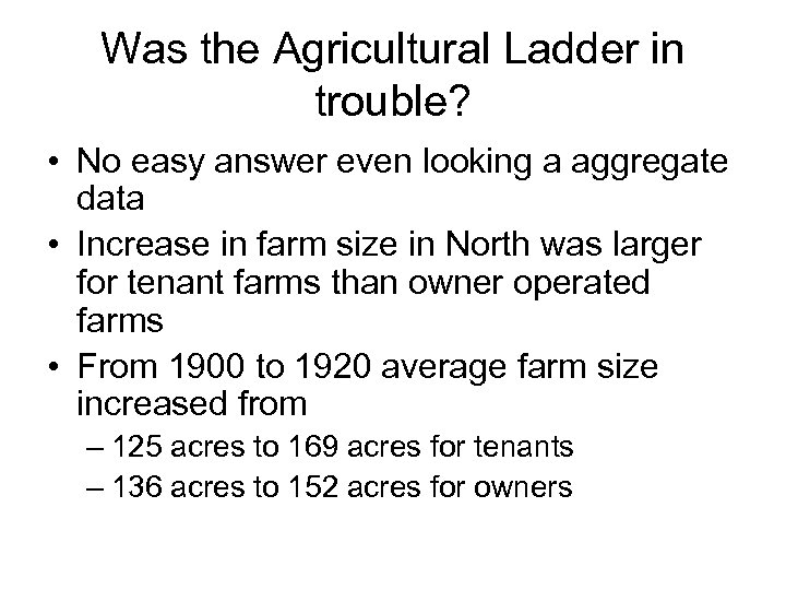 Was the Agricultural Ladder in trouble? • No easy answer even looking a aggregate