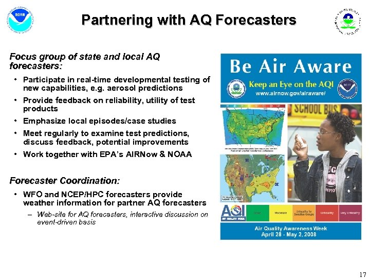 Partnering with AQ Forecasters Focus group of state and local AQ forecasters: • Participate