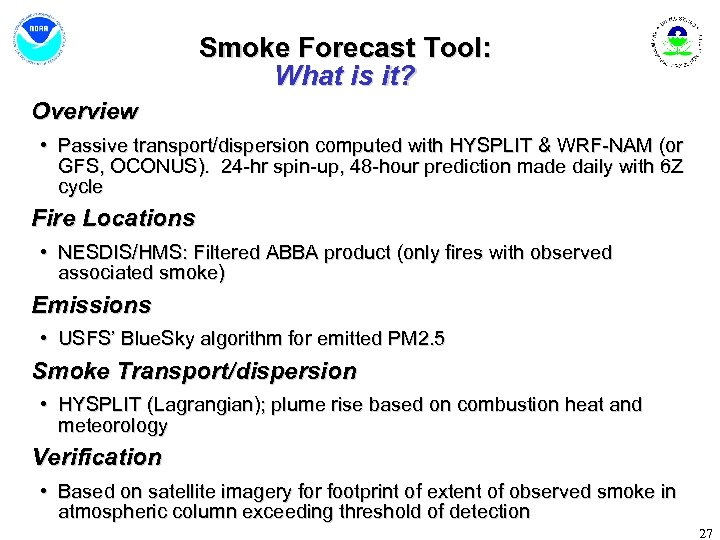 Smoke Forecast Tool: What is it? Overview • Passive transport/dispersion computed with HYSPLIT &