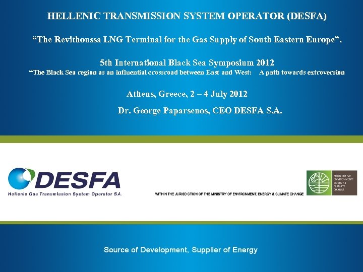 """HELLENIC TRANSMISSION SYSTEM OPERATOR (DESFA) """"The Revithoussa LNG Terminal for the Gas Supply of"""