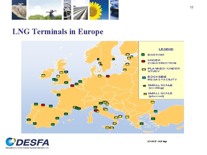 11 LNG Terminals in Europe SOURCE: GLE Map