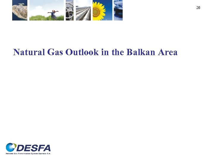 26 Natural Gas Outlook in the Balkan Area