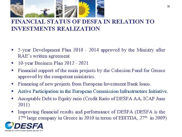 31 FINANCIAL STATUS OF DESFA IN RELATION TO INVESTMENTS REALIZATION § 5 -year Development