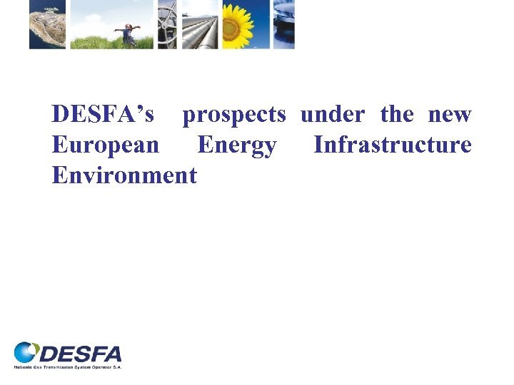 DESFA's prospects under the new European Energy Infrastructure Environment