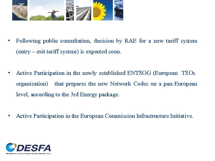 • Following public consultation, decision by RAE for a new tariff system (entry