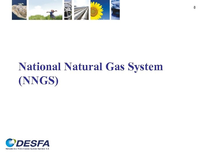 6 National Natural Gas System (NNGS)