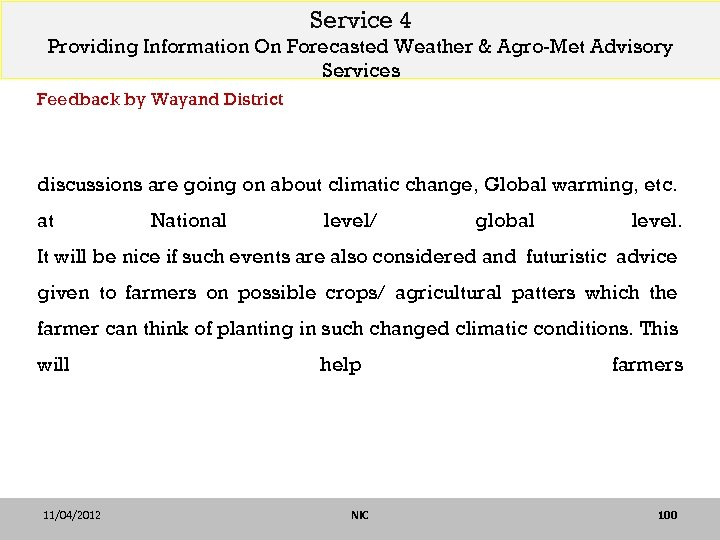 Service 4 Providing Information On Forecasted Weather & Agro-Met Advisory Services Feedback by Wayand