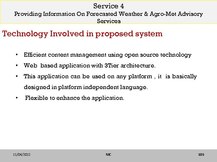 Service 4 Providing Information On Forecasted Weather & Agro-Met Advisory Services Technology Involved in