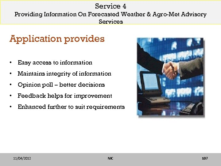 Service 4 Providing Information On Forecasted Weather & Agro-Met Advisory Services Application provides •
