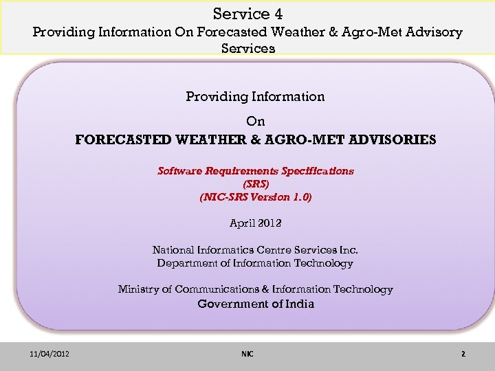 Service 4 Providing Information On Forecasted Weather & Agro-Met Advisory Services Providing Information On