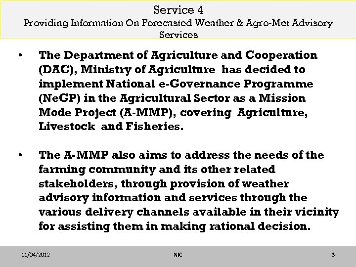 Service 4 Providing Information On Forecasted Weather & Agro-Met Advisory Services • The Department