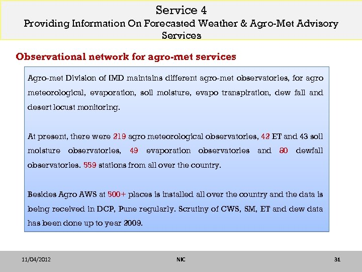 Service 4 Providing Information On Forecasted Weather & Agro-Met Advisory Services Observational network for