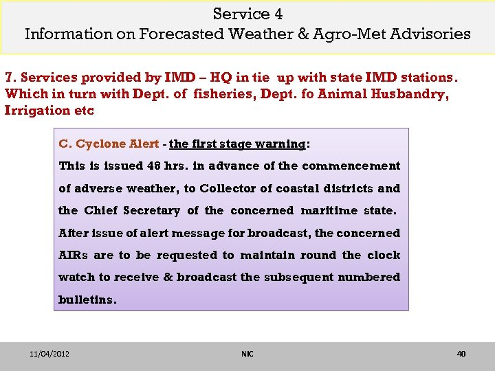 Service 4 Information on Forecasted Weather & Agro-Met Advisories 7. Services provided by IMD