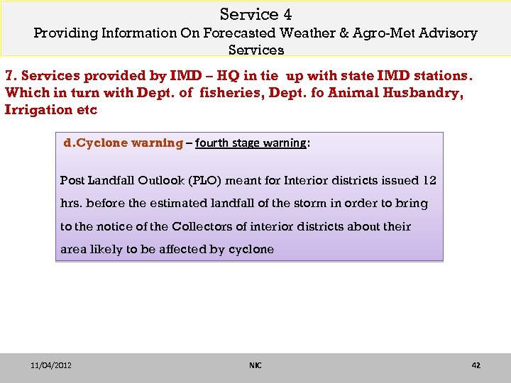 Service 4 Providing Information On Forecasted Weather & Agro-Met Advisory Services 7. Services provided