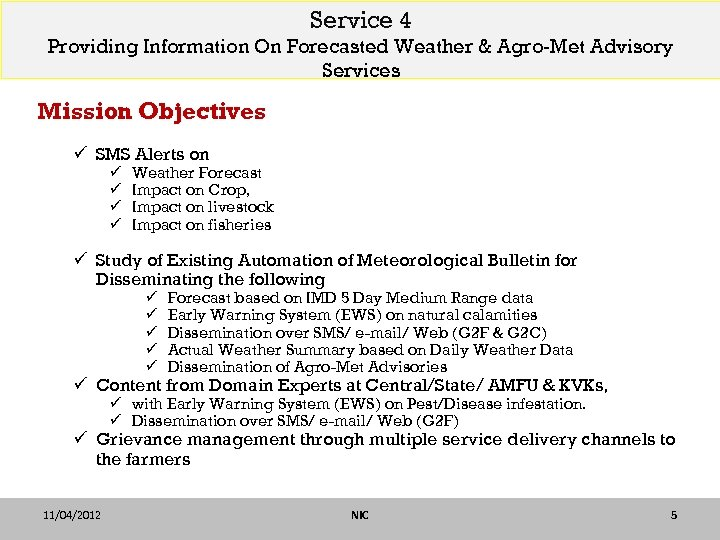 Service 4 Providing Information On Forecasted Weather & Agro-Met Advisory Services Mission Objectives ü