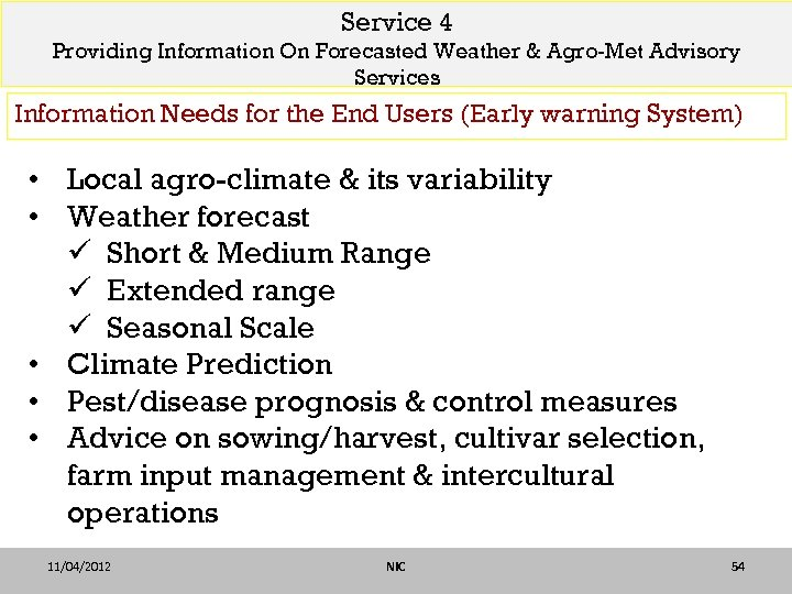 Service 4 Providing Information On Forecasted Weather & Agro-Met Advisory Services Information Needs for