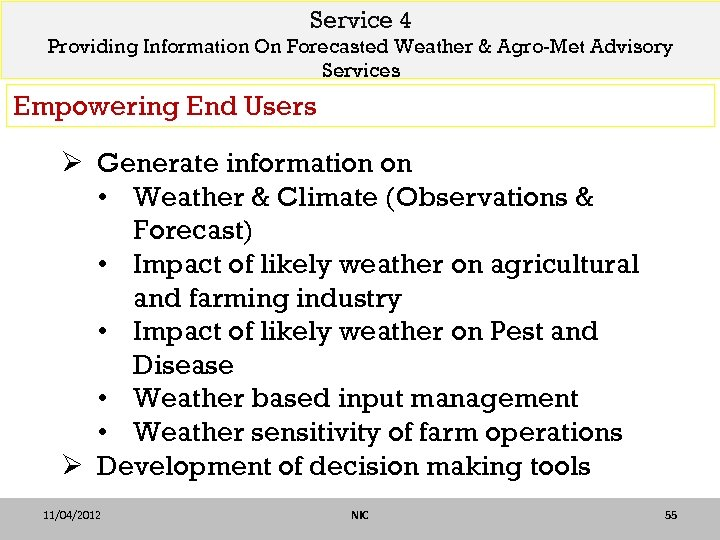 Service 4 Providing Information On Forecasted Weather & Agro-Met Advisory Services Empowering End Users