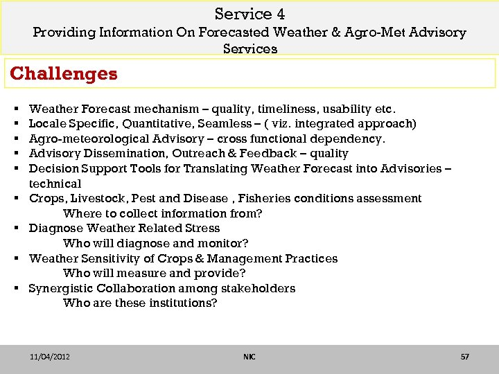 Service 4 Providing Information On Forecasted Weather & Agro-Met Advisory Services Challenges § §