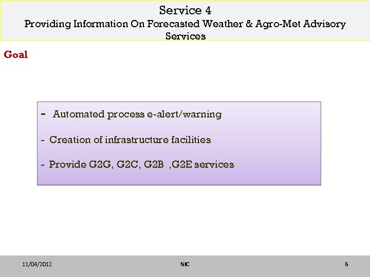 Service 4 Providing Information On Forecasted Weather & Agro-Met Advisory Services Goal - Automated