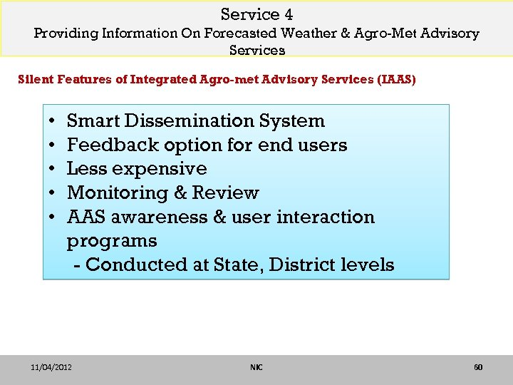 Service 4 Providing Information On Forecasted Weather & Agro-Met Advisory Services Silent Features of