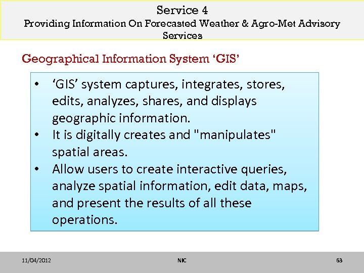 Service 4 Providing Information On Forecasted Weather & Agro-Met Advisory Services Geographical Information System