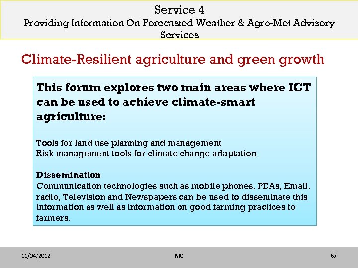 Service 4 Providing Information On Forecasted Weather & Agro-Met Advisory Services Climate-Resilient agriculture and