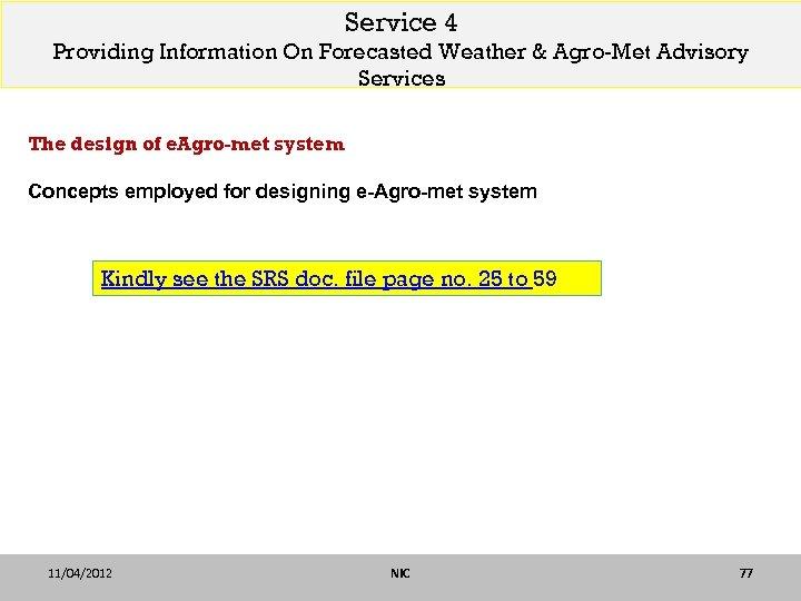 Service 4 Providing Information On Forecasted Weather & Agro-Met Advisory Services The design of
