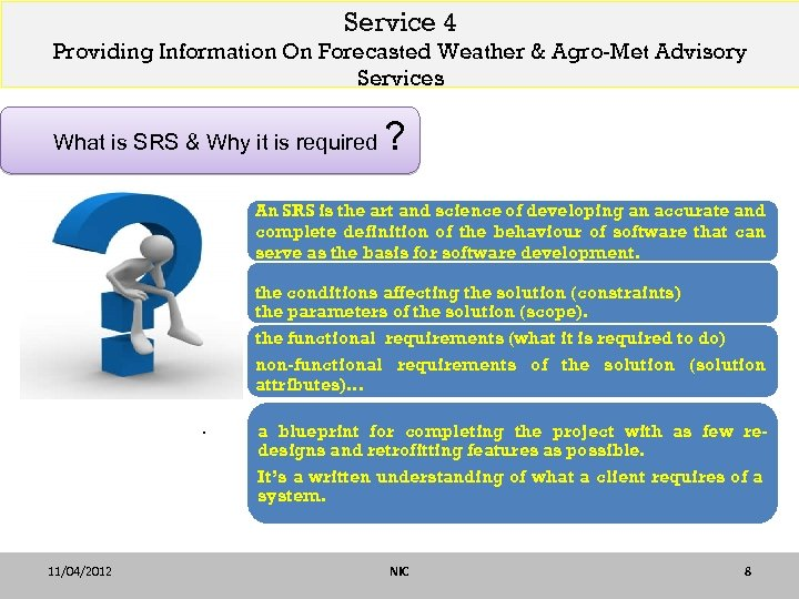 Service 4 Providing Information On Forecasted Weather & Agro-Met Advisory Services What is SRS
