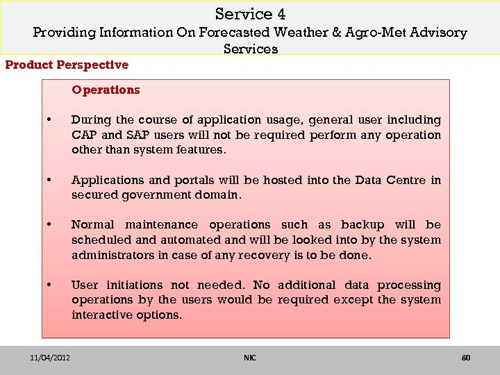 Service 4 Providing Information On Forecasted Weather & Agro-Met Advisory Services Product Perspective Operations