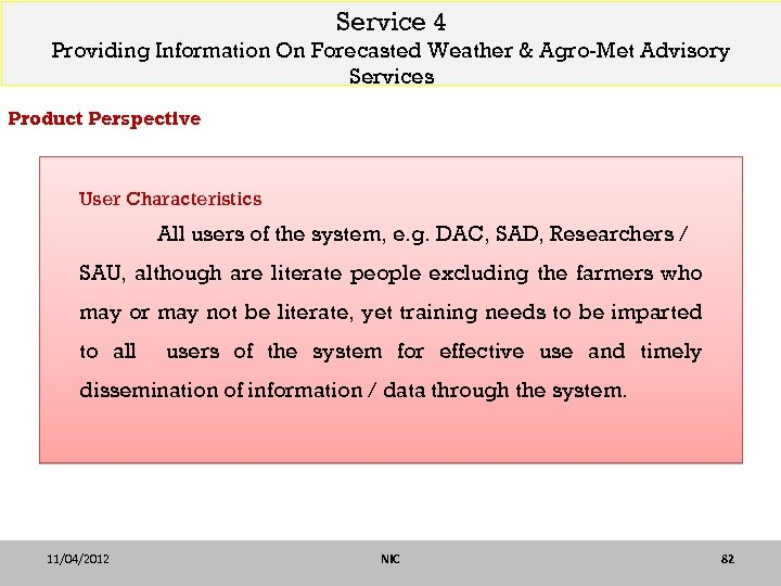 Service 4 Providing Information On Forecasted Weather & Agro-Met Advisory Services Product Perspective User