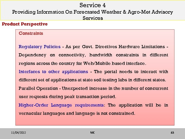 Service 4 Providing Information On Forecasted Weather & Agro-Met Advisory Services Product Perspective Constraints
