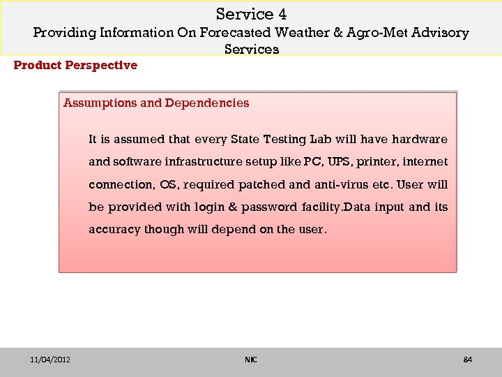 Service 4 Providing Information On Forecasted Weather & Agro-Met Advisory Services Product Perspective Assumptions