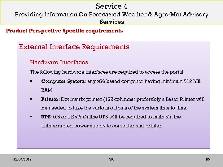 Service 4 Providing Information On Forecasted Weather & Agro-Met Advisory Services Product Perspective Specific
