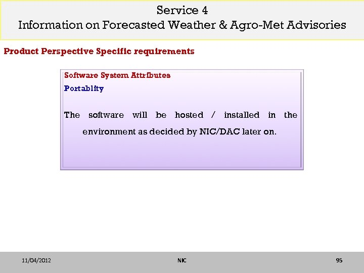 Service 4 Information on Forecasted Weather & Agro-Met Advisories Product Perspective Specific requirements Software