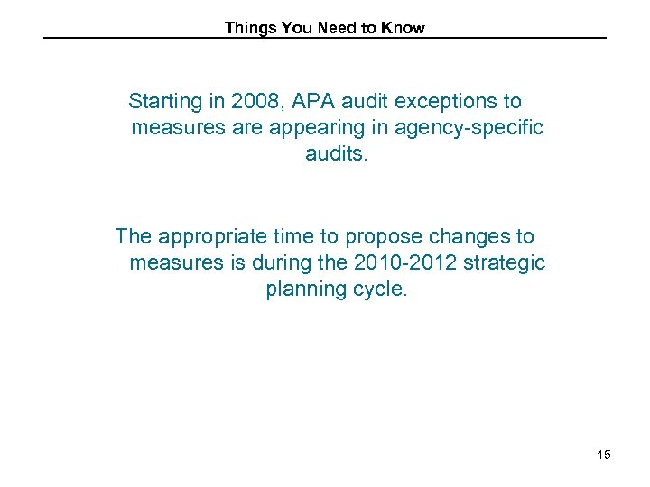 Things You Need to Know Starting in 2008, APA audit exceptions to measures are
