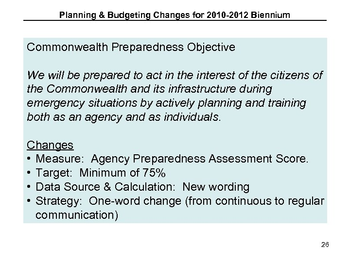 Planning & Budgeting Changes for 2010 -2012 Biennium Commonwealth Preparedness Objective We will be
