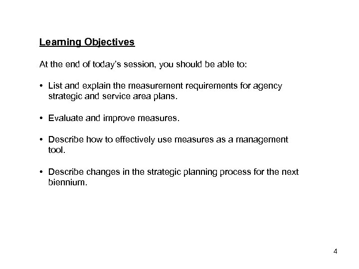 Learning Objectives At the end of today's session, you should be able to: •