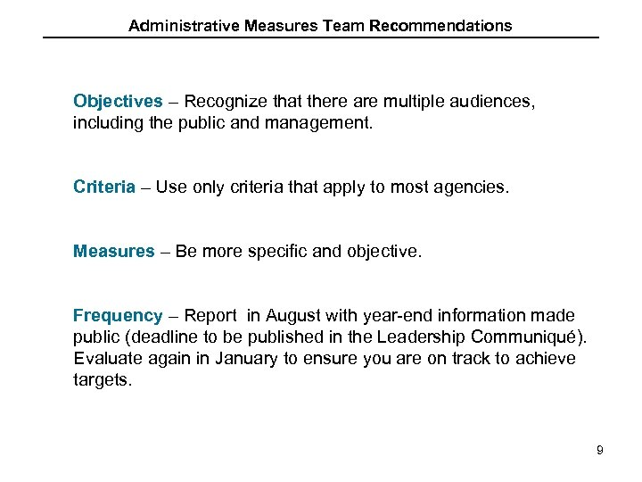 Administrative Measures Team Recommendations Objectives – Recognize that there are multiple audiences, including the