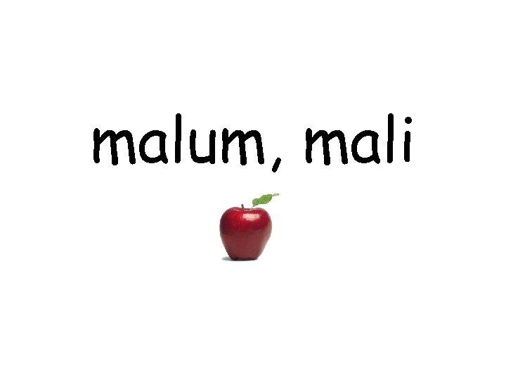 malum, mali