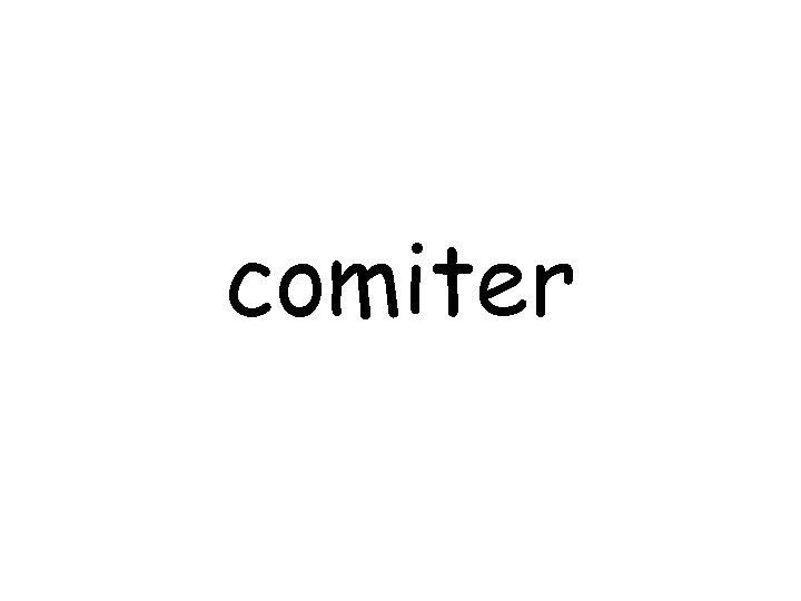 comiter