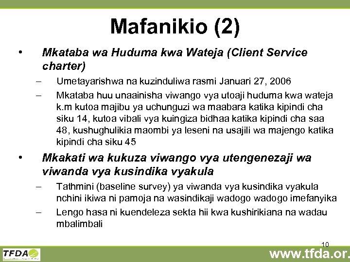 Mafanikio (2) • Mkataba wa Huduma kwa Wateja (Client Service charter) – – •