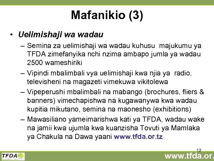 Mafanikio (3) • Uelimishaji wa wadau – Semina za uelimishaji wa wadau kuhusu majukumu