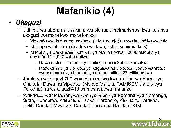 Mafanikio (4) • Ukaguzi – Udhibiti wa ubora na usalama wa bidhaa umeimarishwa kufanya