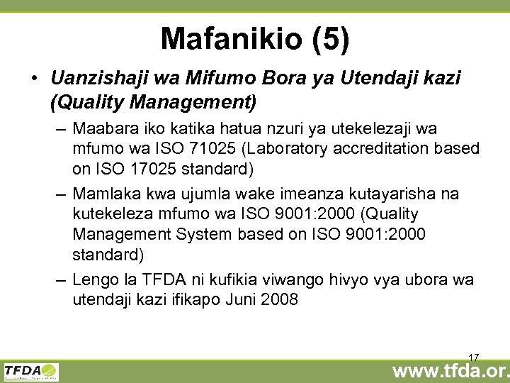 Mafanikio (5) • Uanzishaji wa Mifumo Bora ya Utendaji kazi (Quality Management) – Maabara