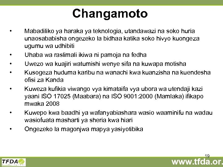 Changamoto • • Mabadiliko ya haraka ya teknologia, utandawazi na soko huria unaosababisha ongezeko
