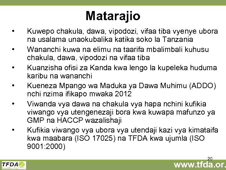 Matarajio • • • Kuwepo chakula, dawa, vipodozi, vifaa tiba vyenye ubora na usalama
