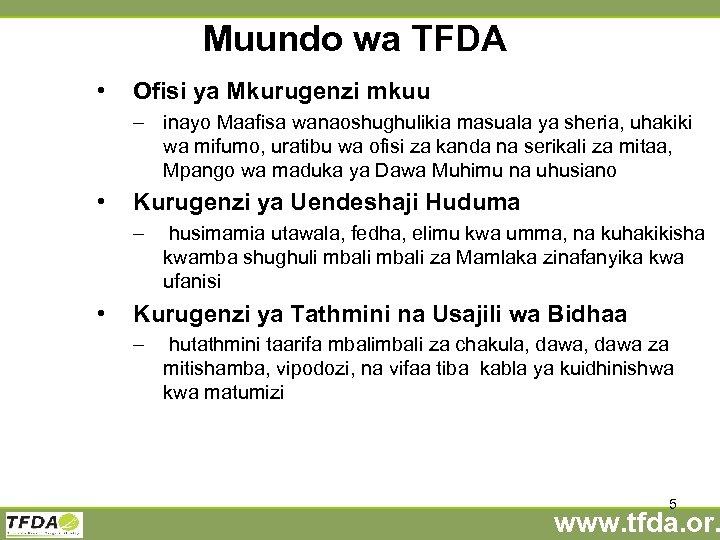 Muundo wa TFDA • Ofisi ya Mkurugenzi mkuu – inayo Maafisa wanaoshughulikia masuala ya