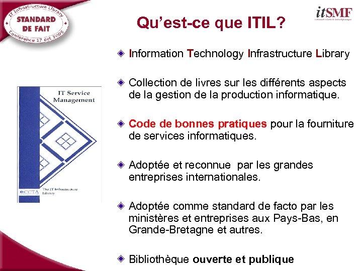 Qu'est-ce que ITIL? Information Technology Infrastructure Library Collection de livres sur les différents aspects