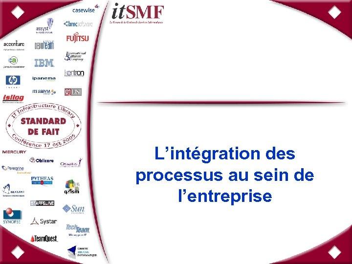L'intégration des processus au sein de l'entreprise